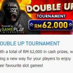Promotional Update: The Double Tournament to Join and Win RM 62,000