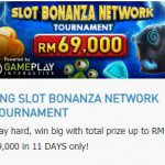 Promotional Update: Slot Bonanza Network Tournament – Win a whopping RM 69,000!