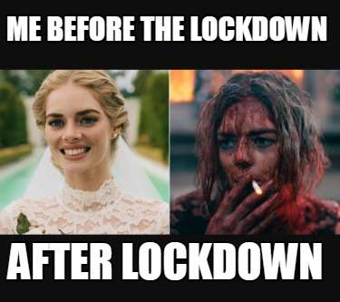 before and after lockdown memes - 14